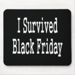 I survived Black Friday! White text design Mouse Pad