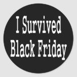 I survived Black Friday! White text design Classic Round Sticker