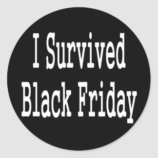 I survived Black Friday! White text design Round Stickers