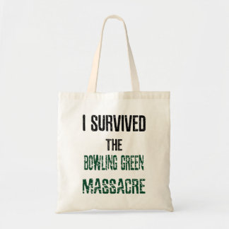 I Survived Bowling Green Massacre Tote