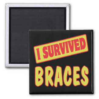 I SURVIVED BRACES MAGNET