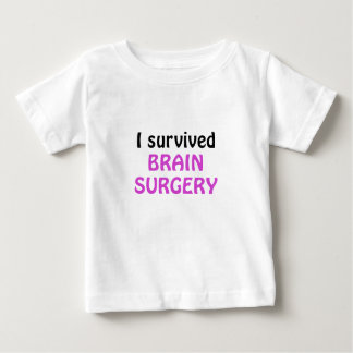 I Survived Brain Surgery Baby T-Shirt
