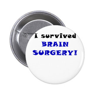 I Survived Brain Surgery Pinback Buttons