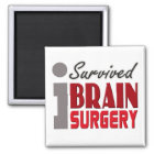 I Survived Brain Surgery Magnet