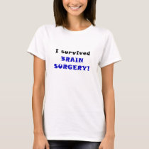 I Survived Brain Surgery T-Shirt