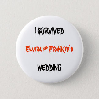 I SURVIVED (Bride and Groom's Name) Wedding Button