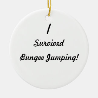 I survived bungee jumping ornaments
