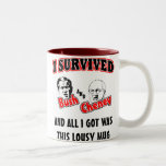 I Survived Bush and Cheney Mugs
