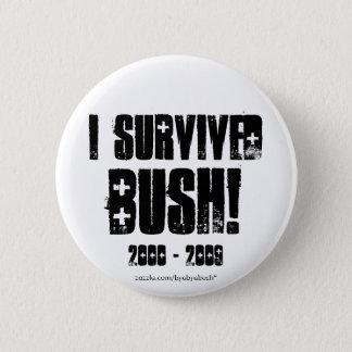 I Survived Bush button