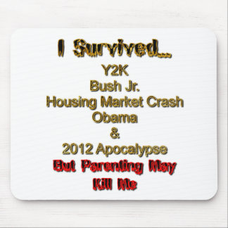 I Survived, but parenting may kill me! Mouse Pad