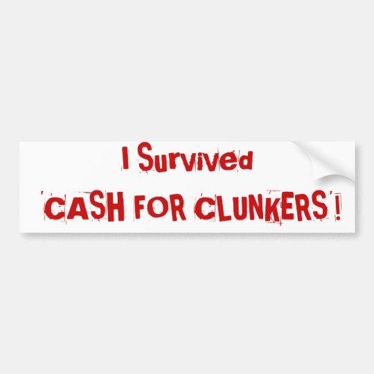 I Survived 'CASH FOR CLUNKERS'! Bumper Sticker