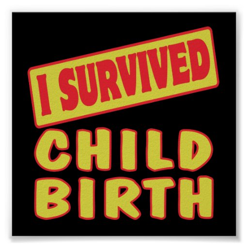 I SURVIVED CHILDBIRTH POSTER