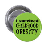 I Survived Childhood Obesity Button