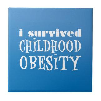 I survived Childhood Obesity Ceramic Tile
