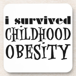 I Survived Childhood Obesity Coaster