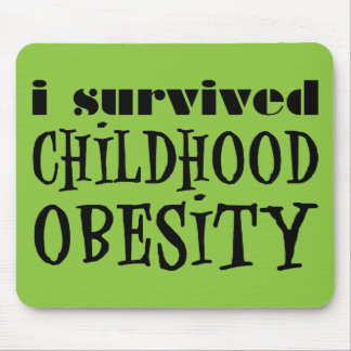 I Survived Childhood Obesity Mouse Pad