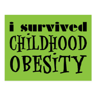 I Survived Childhood Obesity Postcard