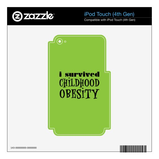 I Survived Childhood Obesity Skin For iPod Touch 4G