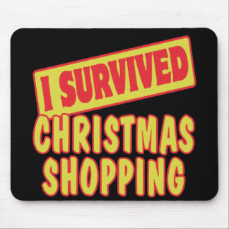 I SURVIVED CHRISTMAS SHOPPING MOUSE PAD