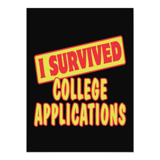 "I SURVIVED COLLEGE APPLICATIONS 6.5"" X 8.75"" INVITATION CARD"