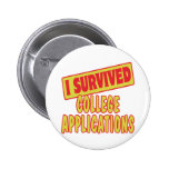 I SURVIVED COLLEGE APPLICATIONS PINBACK BUTTON