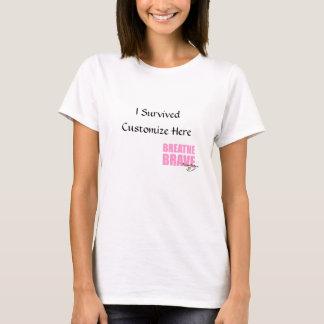 I Survived Customize - Breathe Brave T-Shirt