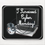 I survived Cyber Monday Mouse Pad