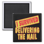 I SURVIVED DELIVERING THE MAIL FRIDGE MAGNETS
