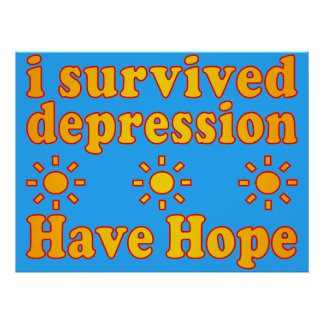 I Survived Depression - Have Hope - Inspire Faith Poster
