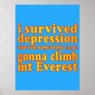I Survived Depression - Now Gonna Climb Mt Everest Poster