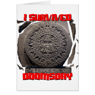 I SURVIVED DOOMSDAY 2012 cool Greeting Card