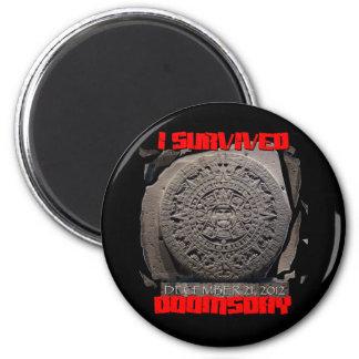 I SURVIVED DOOMSDAY 2012 cool Magnet