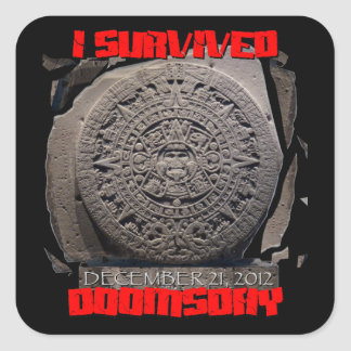 I SURVIVED DOOMSDAY 2012 cool Square Sticker