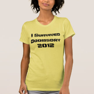 I Survived Doomsday 2012 Tee Shirt