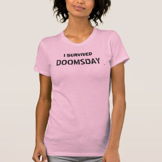I SURVIVED DOOMSDAY TEES