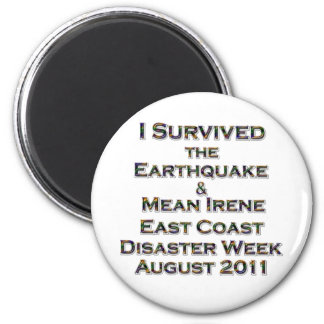 I Survived Earthquake & Hurricane Irene colorful 2 Inch Round Magnet