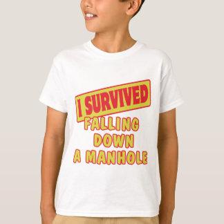 I SURVIVED FALLING DOWN A MANHOLE T-Shirt