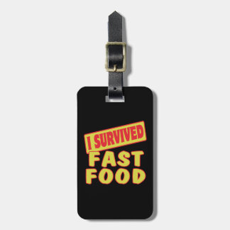 I SURVIVED FAST FOOD TAG FOR LUGGAGE