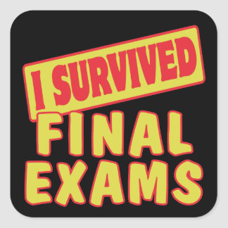 I SURVIVED FINAL EXAMS SQUARE STICKER