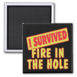 I SURVIVED FIRE IN THE HOLE MAGNETS