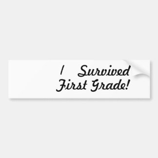 I survived First Grade! Bumper Stickers