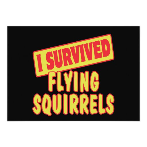 """I SURVIVED FLYING SQUIRRELS 5"""" X 7"""" INVITATION CARD"""