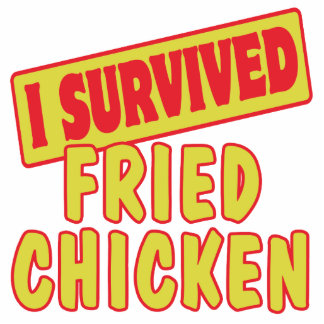I SURVIVED FRIED CHICKEN ACRYLIC CUT OUT