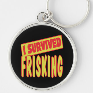I SURVIVED FRISKING Silver-Colored ROUND KEYCHAIN