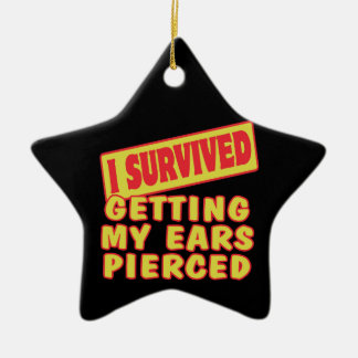 I SURVIVED GETTING EARS PIERCED Double-Sided STAR CERAMIC CHRISTMAS ORNAMENT