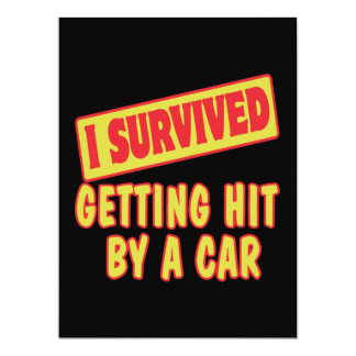 I SURVIVED GETTING HIT BY A CAR 6.5X8.75 PAPER INVITATION CARD