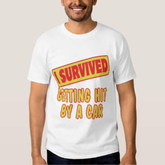 I SURVIVED GETTING HIT BY A CAR TEE SHIRT