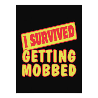 I SURVIVED GETTING MOBBED 6.5X8.75 PAPER INVITATION CARD