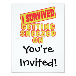 I SURVIVED GETTING SNEEZED ON INVITES
