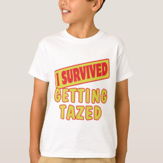 I SURVIVED GETTING TAZED T-Shirt